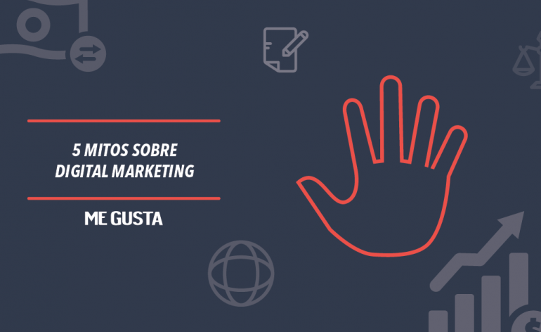 5 mitos sobre digital marketing | Me Gusta